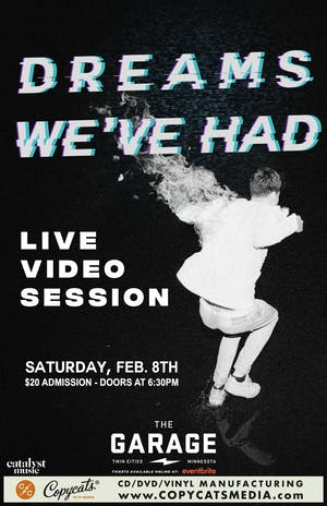 Dreams We've Had - Live Video Session
