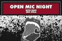 OPEN MIC NIGHT with host ERIC HULA