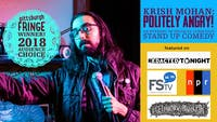 Krish Mohan's Politely Angry - An Evening Of Socially Conscious Comedy