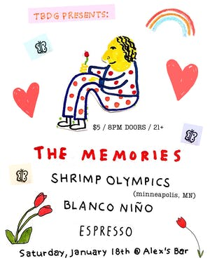The Memories + Shrimp Olympics (Minneapolis, MN) + Blanco Niño + Espresso