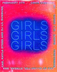 Kayla Steen presents: GIRLS GIRLS GIRLS