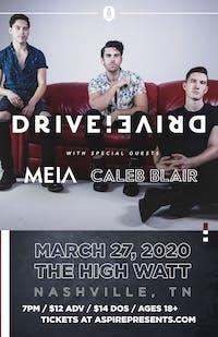 Drive Drive w/ MEIA & Caleb Blair