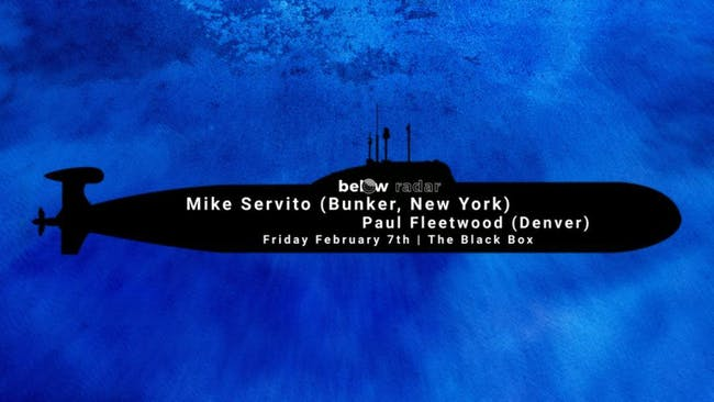 Below Radar: Mike Servito (Bunker, NY) + Paul Fleetwood