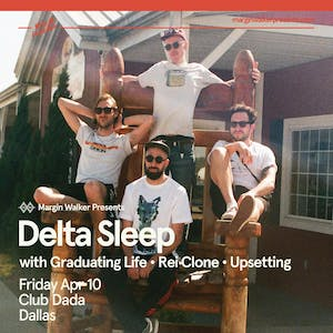 Delta Sleep • Graduating Life • Rei Clone • Upsetting
