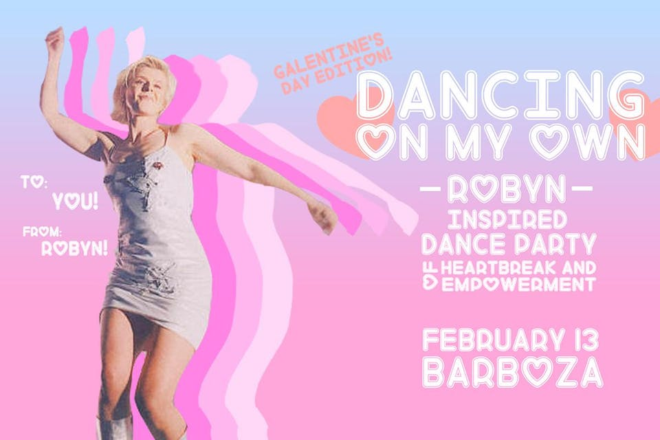 Dancing On My Own - Galentine's Day Edition!