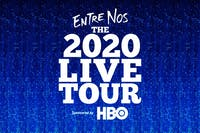 Entre Nos 2020 Live Tour Sponsored by HBO