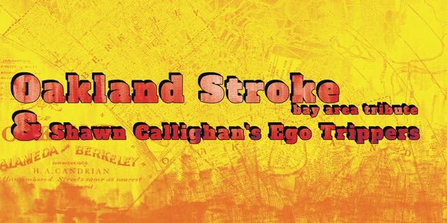 Oakland Stroke & Shawn Callighan's Ego Trippers