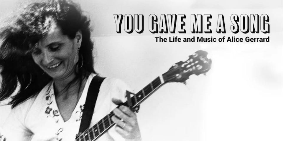 Films @ The Freight: You Gave Me A Song:The Life and Music of Alice Gerrard
