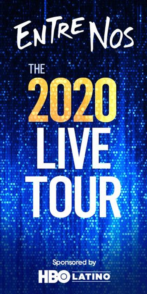 Entre Nos 2020 Live Tour Sponsored by HBO Latino (Rescheduled)