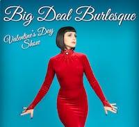 Big Deal Burlesque Valentine's Day Show