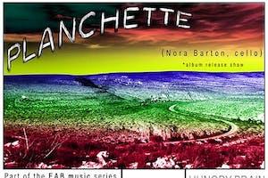 PLANCHETTE - the music of Nora Barton