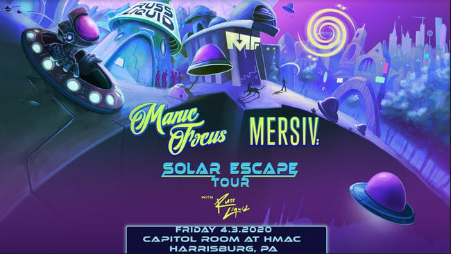 Manic Focus + Mersiv wsg Russ Liquid in the Capitol Room