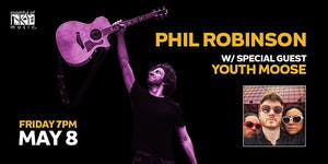 PHIL ROBINSON'S BIRTHDAY SHOW: Phil Robinson & Friends, w/Youth Moose