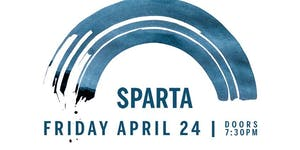 Sparta----POSTPONED; New Date Coming Soon