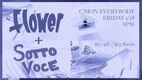 Flower + Sotto Voce