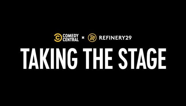 Comedy Central x Refinery29 present: Taking the Stage