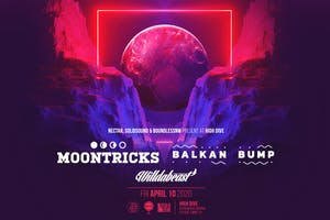 MOONTRICKS + BALKAN BUMP with Willdabeast