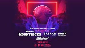 Rescheduled: MOONTRICKS + BALKAN BUMP with Willdabeast