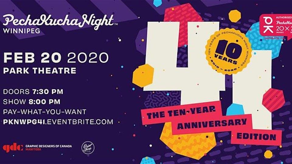PechaKucha Night Winnipeg Vol. 41: The Ten Year Anniversary Edition