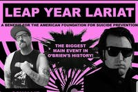 LEAP YEAR LARIAT: The American Foundation For Suicide Prevention Benefit
