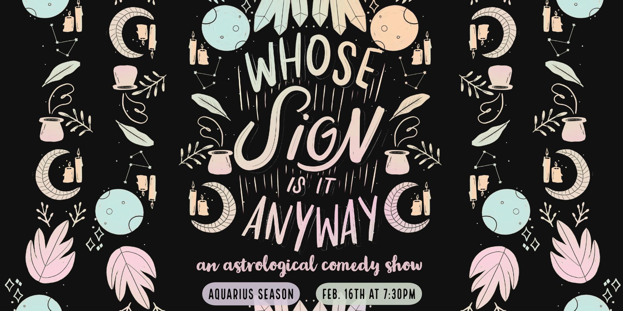 Whose Sign Is It Anyway? (Aquarius Season)
