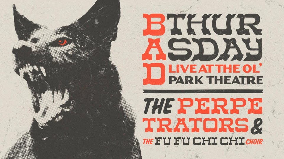 Bad Thursday on a Friday 2020 w/ The Perpetrators & FU FU CHI CHI CHOIR