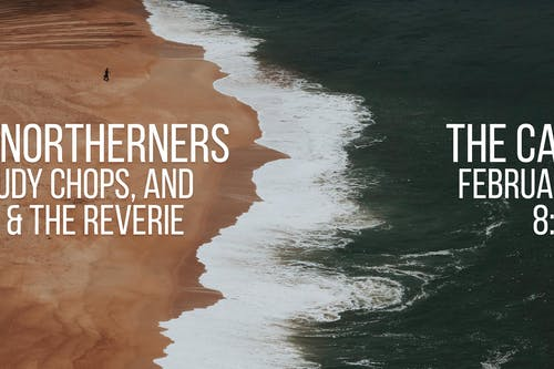 The Northerners, The Judy Chops, Alice & the Reverie