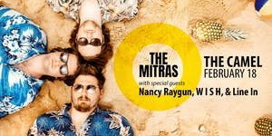 The Mitras, Nancy Raygun, W I S H, Line In