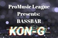 Pro Music League presents BassBAR ft. Kon-G