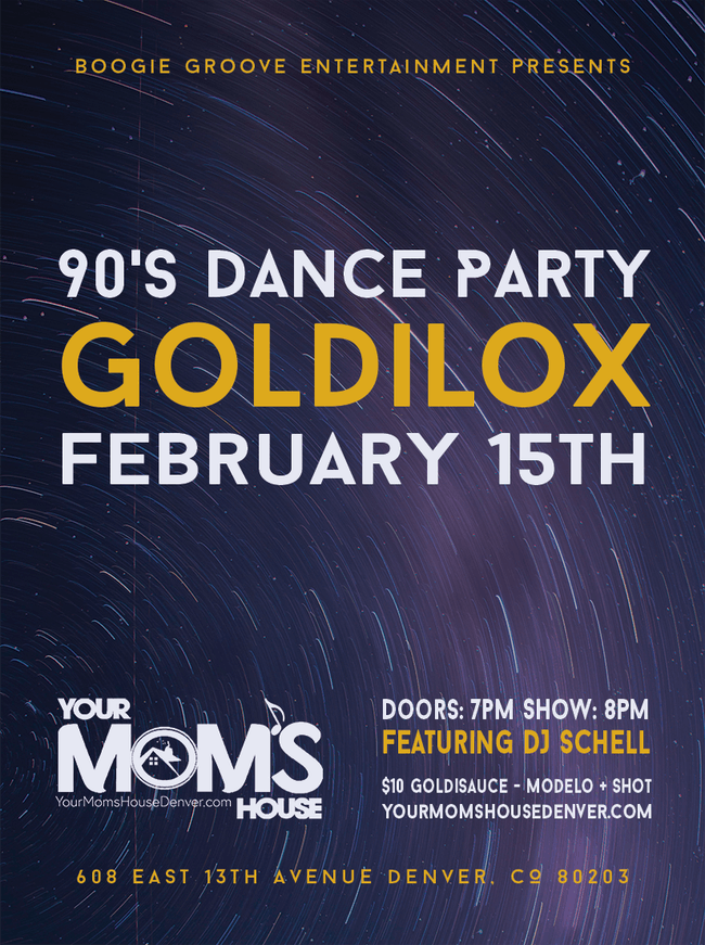 Goldilox V-day 90's Dance Party!