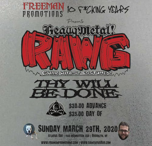 Freeman PR 10th Anniversary, Rawg (Gwar without costumes), Thy Will Be Done