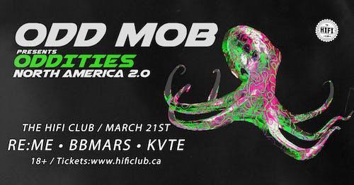 Odd Mob: Oddities 2.0 w/ RE:ME, BBMars & Kvte