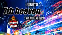 7th Heaven with Weekend Crush at BHouse LIVE