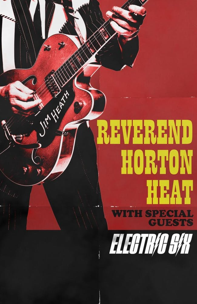 Postponed to August 26th Revered Horton Heat w/s/g Electric Six