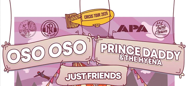 OSO OSO /Prince Daddy & the Hyena (co Headline)/ Just Friends/ Macseal