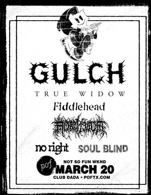 Not So Fun Wknd: GULCH • Fiddlehead • True Widow • Mortiferum • RJC & more