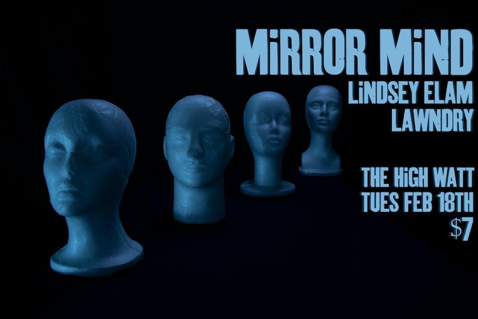 Mirror Mind w/ Lindsey Elam & Lawndry