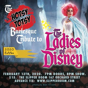 Hotsy Totsy Burlesque's Tribute to Ladies of Disney