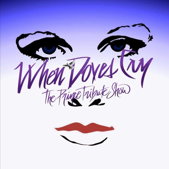 When Doves Cry - The Prince Tribute Show