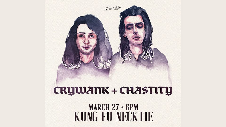 *POSTPONED* Crywank ~ Chastity ~ Absinthe Father