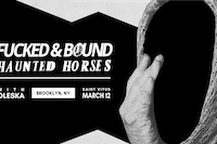 Fucked & Bound, Haunted Horses, Oleska