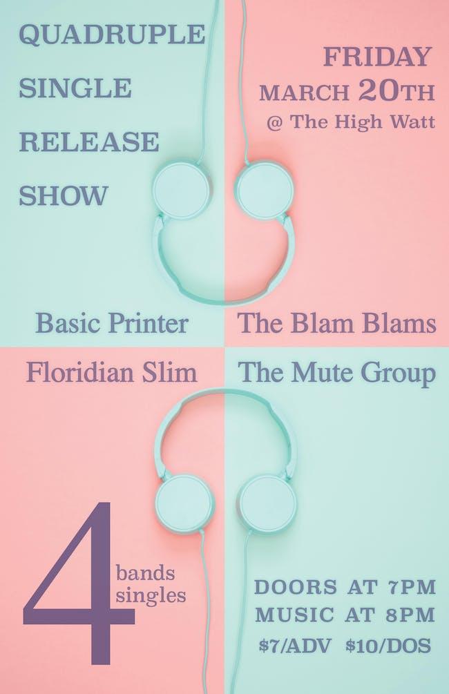 Floridian Slim / Basic Printer / The Mute Group / The Blam Blams