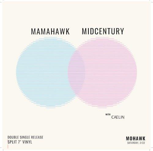 Mamahawk & Midcentury: Double Single Release @ Mohawk (Indoor)
