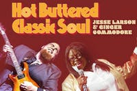 Hot Buttered Classic Soul - Ginger Commodore and Jesse Larson
