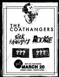 Not So Fun Wknd: The COATHANGERS • SICK THOUGHTS • Rookie