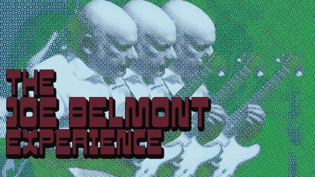 The Joe Belmont Experience