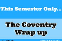 The Coventry Wrap Up w/ DJ Repete