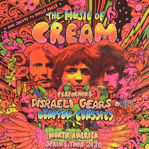 THE MUSIC OF CREAM - Disraeli Gears Tour *Postponed*