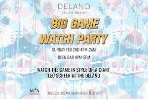 The Delano South Beach Big Game Watch Party with 1HR Open Bar