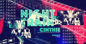 Night Train presents: Cinthie